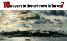 10 Reasons to Live or Invest in Turkey